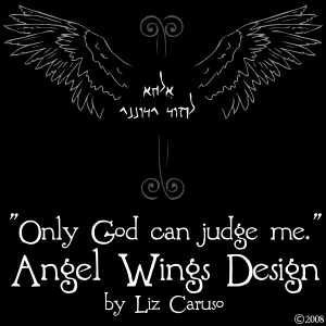 Only God Can Judge Me - Angel Wings