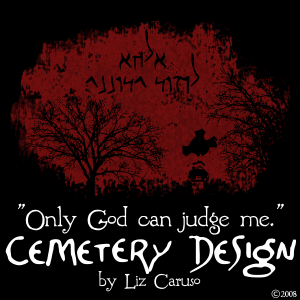 Only God Can Judge Me - Cemetery Design